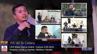FIFI de la Celaru | SUPER COLAJ VIDEO 108 min LIVE | Botez Darius Andrei | Craiova 2-05-2016 |