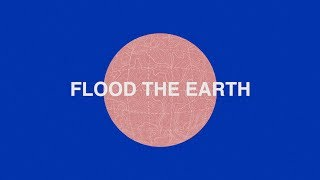 Jesus Culture - Flood The Earth ft. Bryan & Katie Torwalt (Lyric Video)