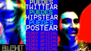 Blueshit--Puedes Twittear,Puedes Hipstear, Puedes Postear( Oficial Video)