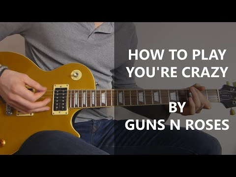 How To Play You're Crazy Guitar Cover – Guns N Roses