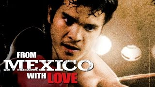 From Mexico With Love (2009) [Action] | Film (deutsch)