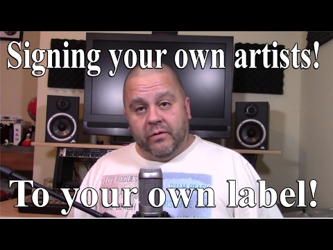 Signing your own artists, to your record label!