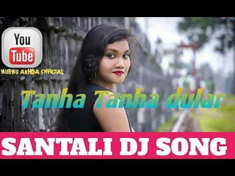 SUPER HIT SANTALI DJ SONG //TANHA TANHA DULAR