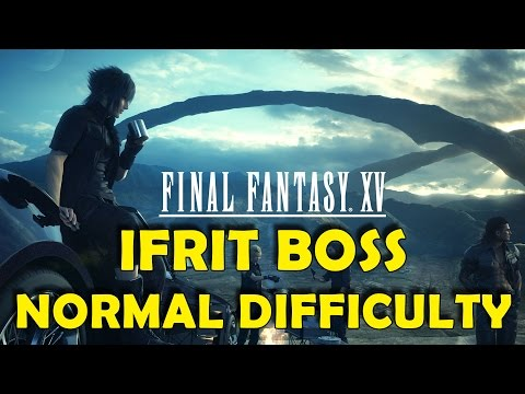 Final Fantasy XV - Ifrit Boss Fight Normal Difficulty (Chosen King Trophy / Achievement Guide)