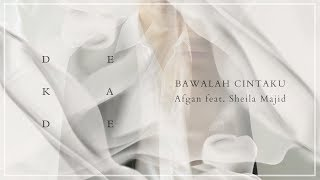 [4.82 MB] Afgan - Bawalah Cintaku (with Sheila Majid) | Official Video Lirik
