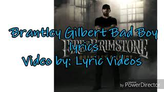 Brantley Gilbert Bad Boy lyrics