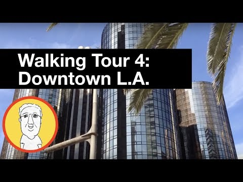 Walking Tour 4:  Downtown Los Angeles California USA - with Running Commentary