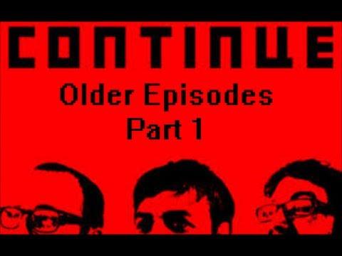 Best Of Continue? Older Episodes - Part 1