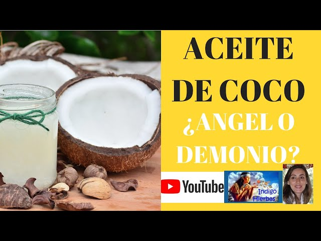 Aceite de Coco: ¿Angel O Demonio?