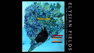 Elysian Fields - For House Cats And Sea Fans (2014)