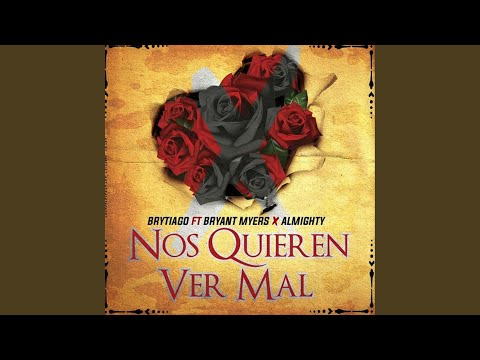 Nos Quieren Ver Mal (feat. Bryant Myers & Almighty)