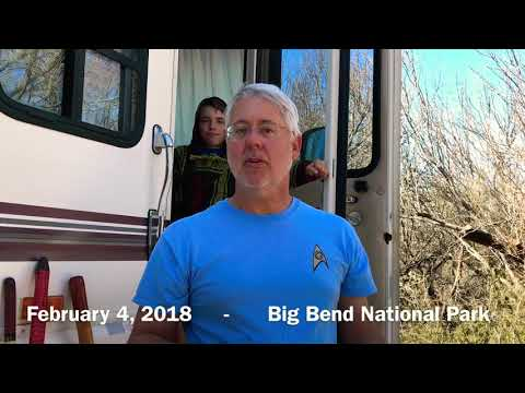 Tim's RV Tips #3 - Big Bend National Park, February 6, 2018