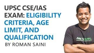 UPSC CSE/IAS Exam: Eligibility Criteria, Qualification, and Age Limit - Roman Saini