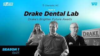 InTRUview S1 Ep.27: Drake Dental Lab – part 2