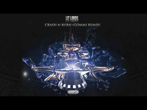 Lit Lords - Crash N Burn (Gommi Remix) [Harsh Records]
