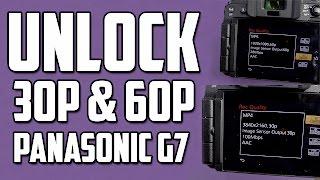 panasonic g7 unlock 4k 30p 1080p 60p