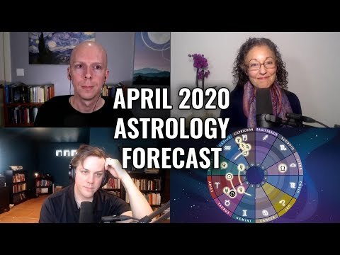 April 2020 Astrology Forecast + Coronavirus Discussion