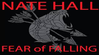 Nate Hall/Poison Snake- Fear of Falling
