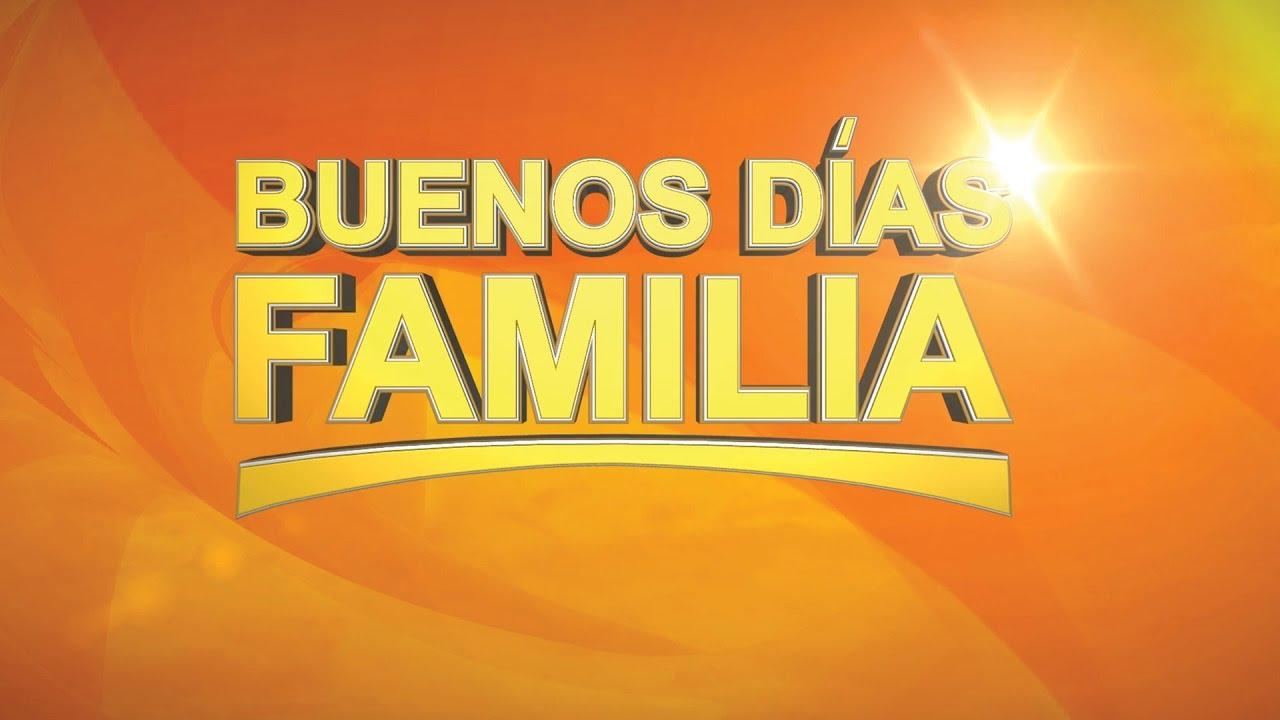 Buenos Dias Familia