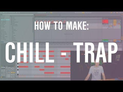 HOW to Make CHILL TRAP (Progressive Trap // Chillout // Ambient)
