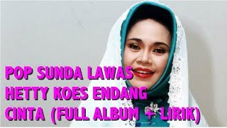 Pop Sunda Lawas Hetty Koes Endang Cinta (Full Album + Lirik) Mp3