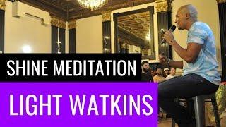 Meditation With Light Watkins   The Shine   February 2018