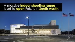 Massive shooting range set to open in South Austin