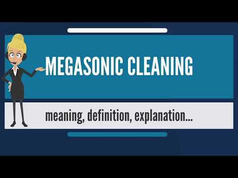 What is MEGASONIC CLEANING? What does MEGASONIC CLEANING mean? MEGASONIC CLEANING meaning