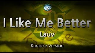 Lauv-I Like Me Better (Melody) (Karaoke Version) [ZZang KARAOKE]