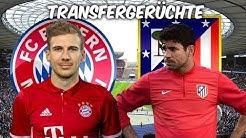 Goretzka zu den Bayern ?   Costa zu Atletico Madrid !   Transfers und Transfergerüchte 2017/18