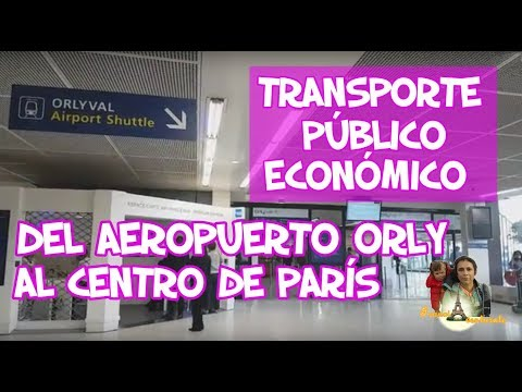 AEROPUERTO DE ORLY PARÍS al centro en Transporte Público Económico