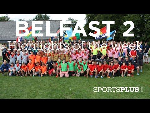 Belfast 2 Sports Plus 2015 - Highlights