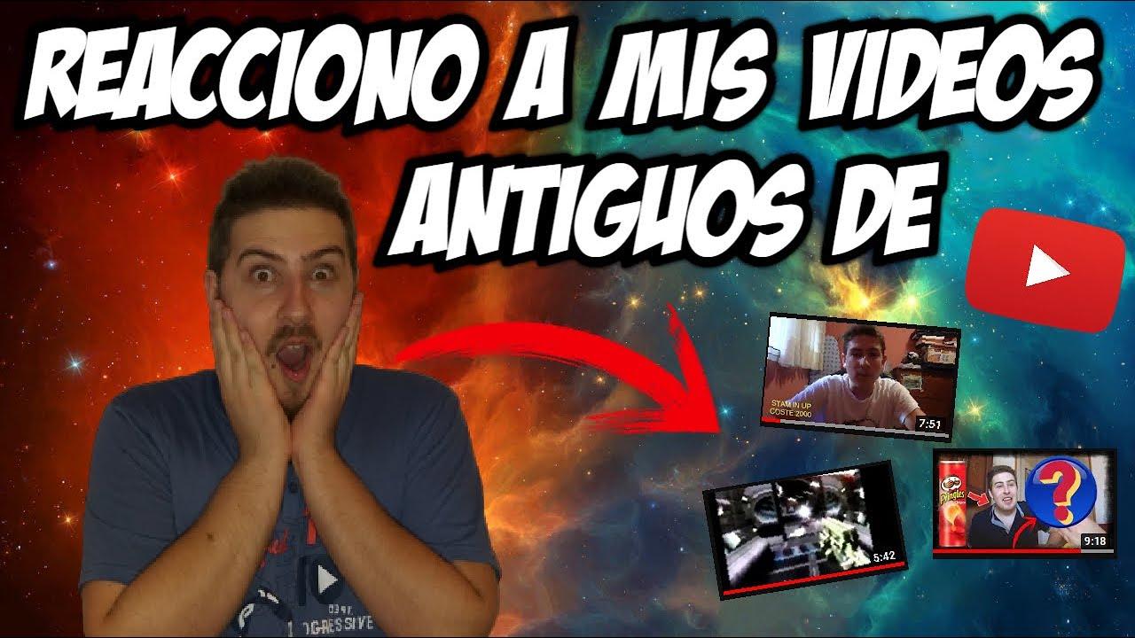 |Reacciono a mis VIDEOS ANTIGUOS|▶️ [Alucino fuertemente.]