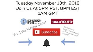 Live Stream!!! The Bald Truth - November 13th Viewers Call in To Share Questions