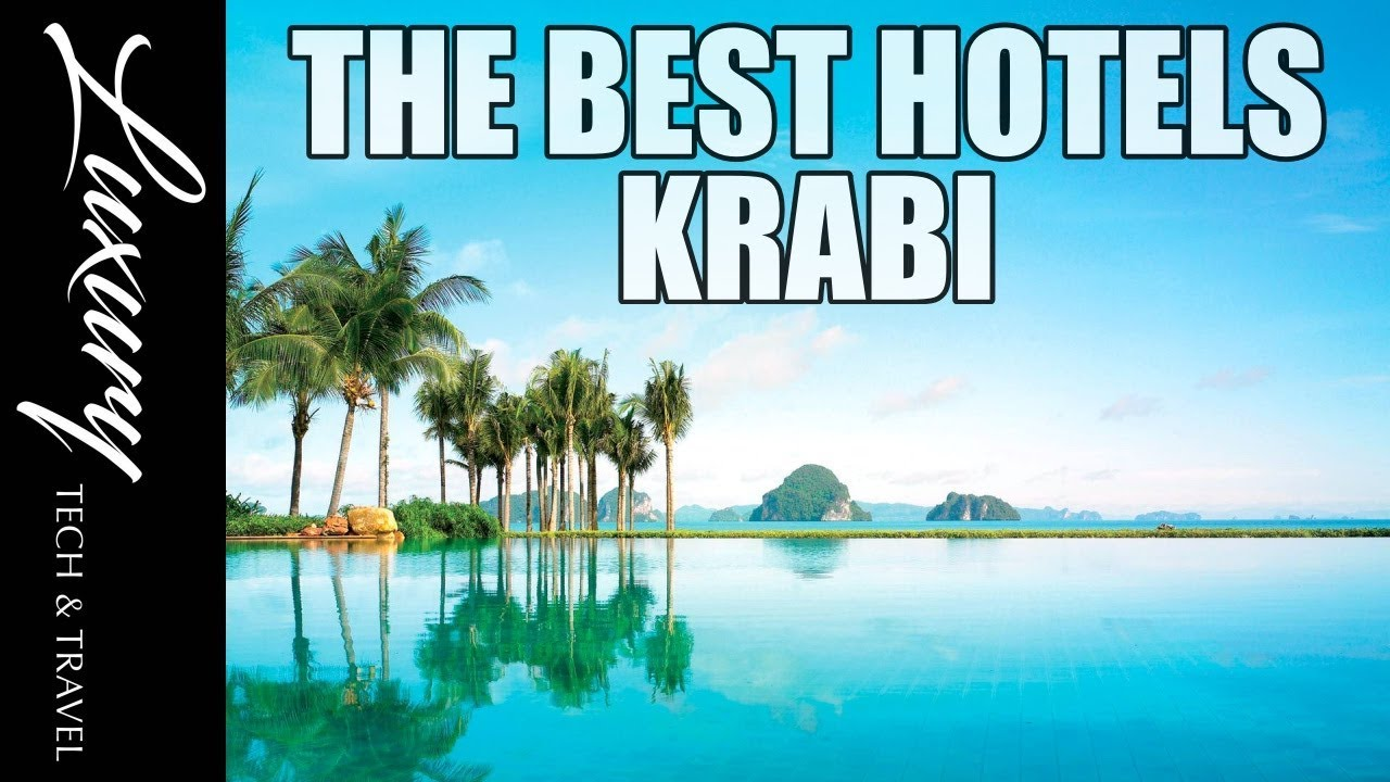 The Best Hotels Krabi Thailand Video Tours