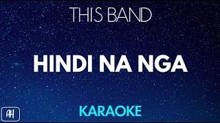 This Band - Hindi Na Nga (Karaoke/Acoustic Instrumental)