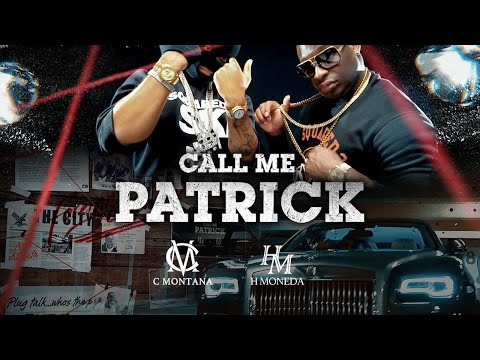 H  Moneda - Call Me Patrick ft. C Montana//@h_moneda @livinglegendcmontana