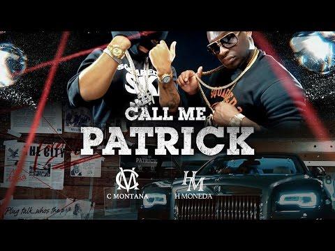 H  Moneda - Call Me Patrick ft. C Montana//@h_moneda @livinglegendcmontana