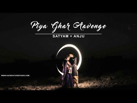 Satyam + Anju | Piya Ghar Aavenge | Wedding Highlight | K2creationstudio | Burhanpur | 2019