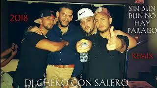 SIN BLIN BLIN NO HAY PARAISO MONCHO CHAVEA, ORIGINAL ELIAS, OMAR MONTES REMIX DJ CHEKO CON SALERO