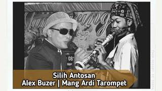 Download Mp3 Silih Antosan Alex Buzer Feat Mang Ardi Tarompet
