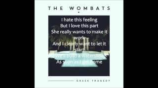 Greek tragedy - The Wombats | Lyrics