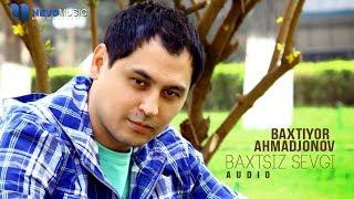 Baxtiyor Ahmadjonov - Baxtsiz sevgi (audio 2018)