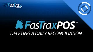 How To Delete A Daily Reconciliation | FasTrax POS