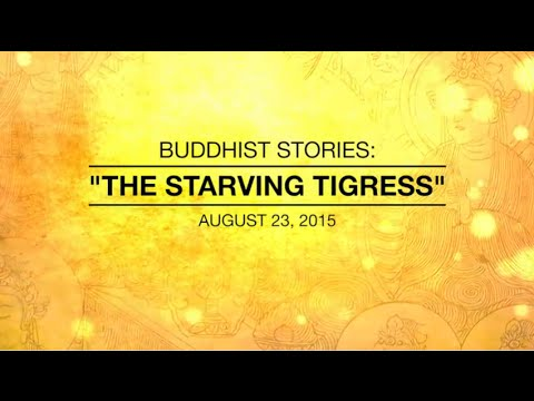 BUDDHIST STORIES: THE STARVING TIGRESS - Aug 23,2015