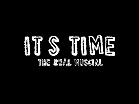 It's Time: The Real Musical