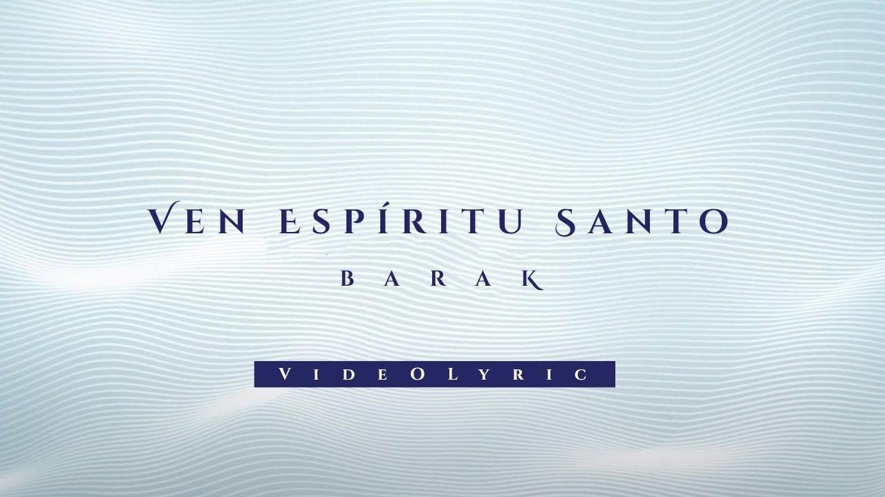 Barak - Ven Espíritu Santo (Video Lyric)