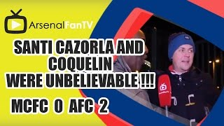Santi Cazorla and Coquelin were Unbelievable !!! - Man City 0 Arsenal 2