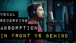 Vocal Recording - Absorption In Front vs. Behind - Rode K2