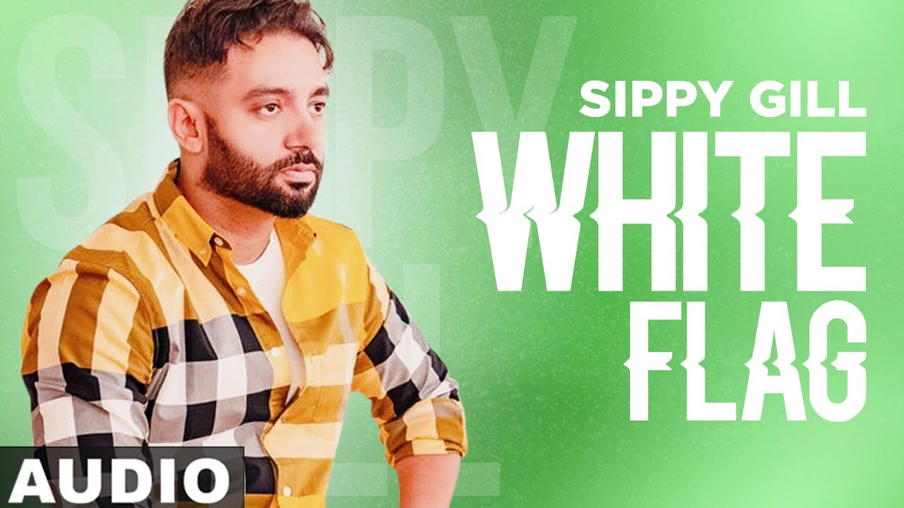 White Flag (Full Audio) | Sippy Gill | Dus Mint  | Latest Punjabi Songs 2019 | Speed Records